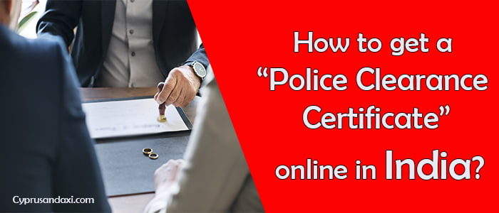 How to Apply For A Police Clearance Certificate Online In India?