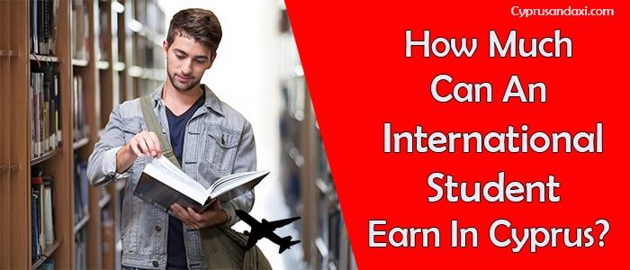 How Much Can An International Student Earn In Cyprus?