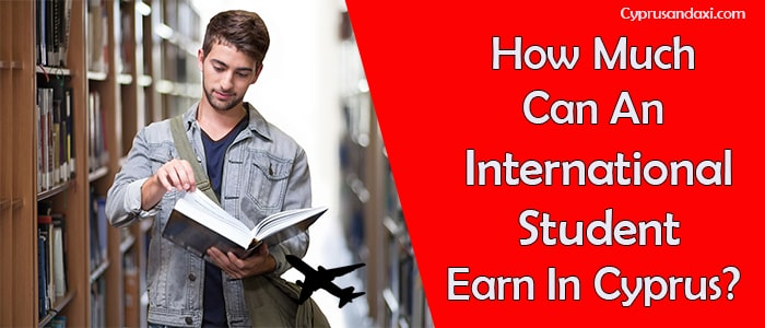 How Much Can An International Student Earn In Cyprus