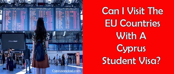 Can You Visit The EU Countries With A Cyprus Student Visa?