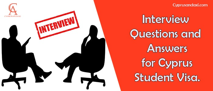 Interview Questions and Answers For Cyprus Student Visa