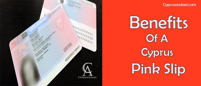 What Are The Benefits Of A Cyprus Pink Slip