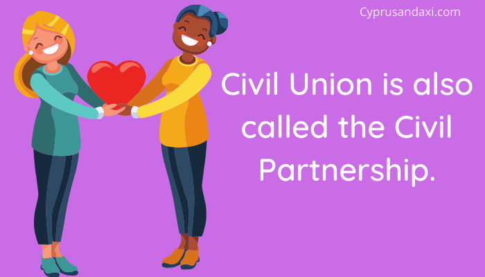 Civil Union is also called the Civil Partnership