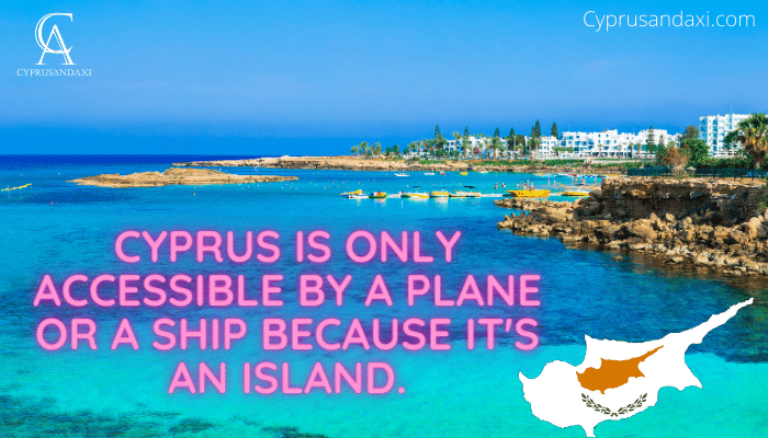 Cyprus isn't easily accessible by everyone