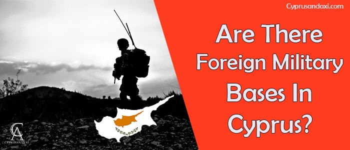 Are There Foreign Military Bases In Cyprus