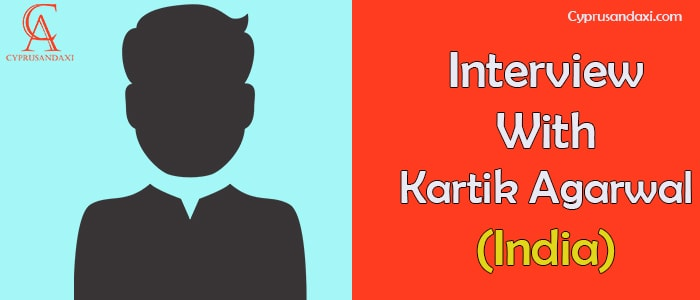Interview With Kartik Agarwal From India Student visa Cyprus