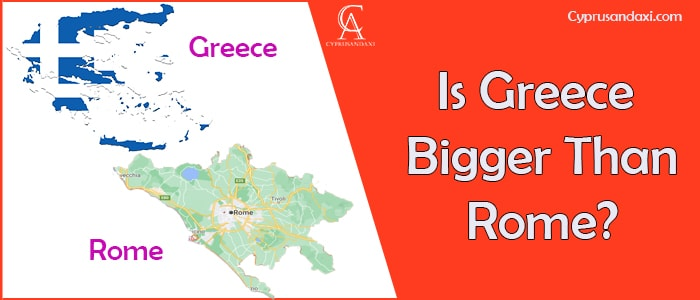 Is Greece Bigger Than Rome