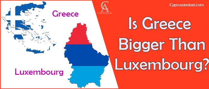 Is Greece Bigger Than Luxembourg