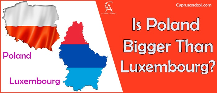Is Poland Bigger Than Luxembourg