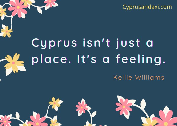 Cyprus, isn't just a place. It's a feeling.