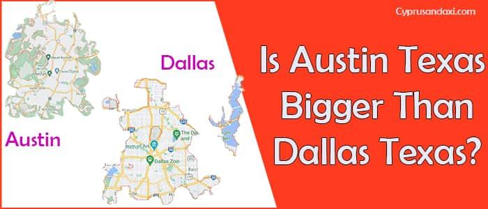 Is Austin Texas Bigger Than Dallas Texas