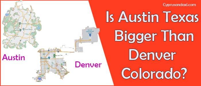 Is Austin Texas Bigger Than Denver Colorado