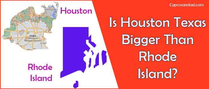 Is Houston Texas Bigger Than Rhode Island