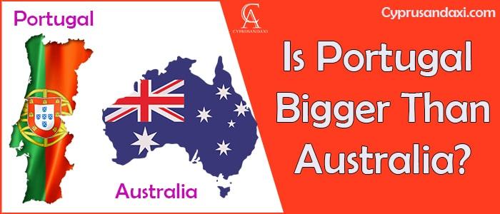 Is Portugal Bigger Than Australia