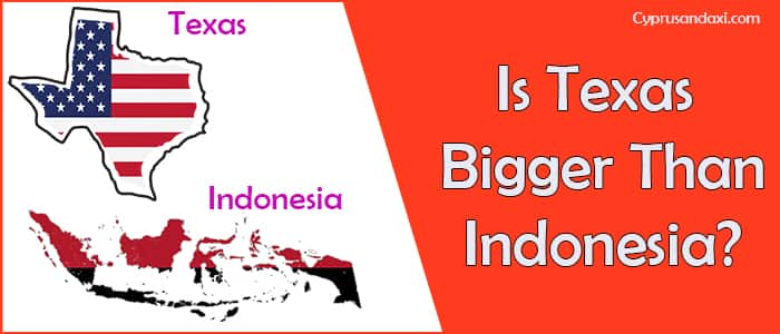 Is Texas Bigger than Indonesia