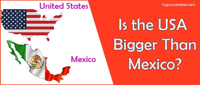 Is the United States of America Bigger Than Mexico