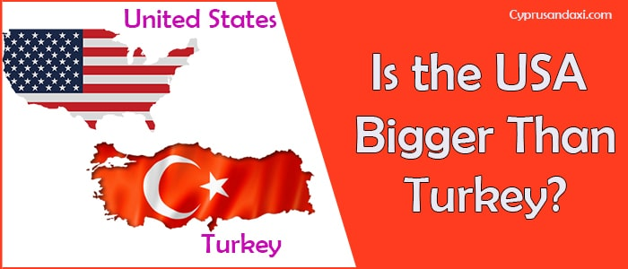 Is the United States of America Bigger Than Turkey