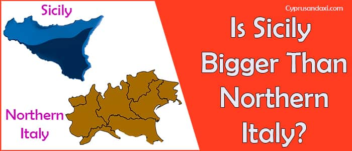 Is Sicily bigger than Northern Italy