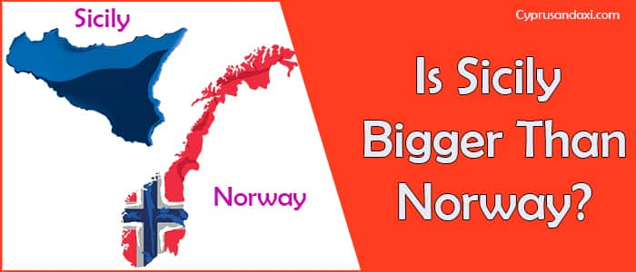 Is Sicily bigger than Norway