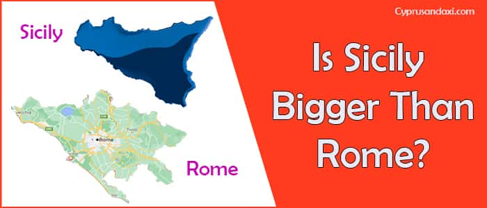 Is Sicily bigger than Rome
