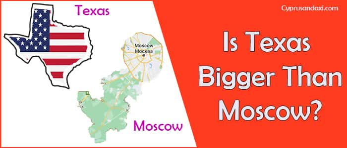 Is Texas Bigger than Moscow