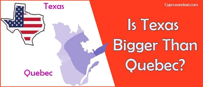 Is Texas Bigger than Quebec