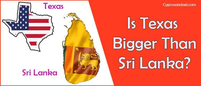 Is Texas Bigger than Sri Lanka