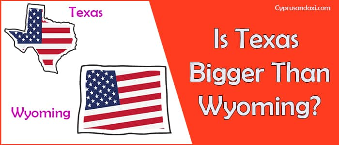 Is Texas Bigger than Wyoming