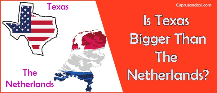 Is Texas Bigger than the Netherlands