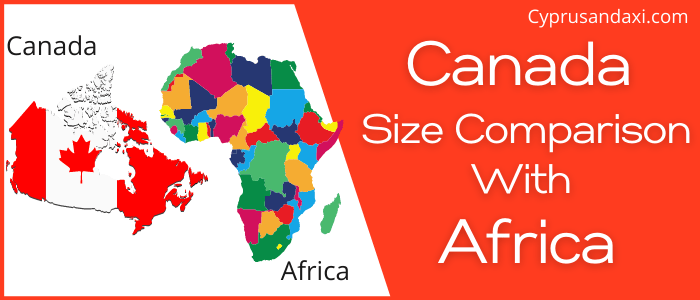 Is Canada Bigger Than Africa