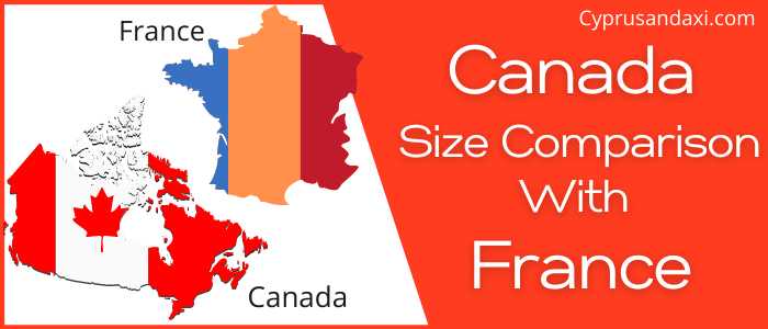 Is Canada Bigger Than France