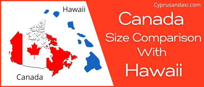 Is Canada Bigger Than Hawaii