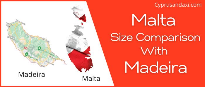 Is Malta Bigger than Madeira